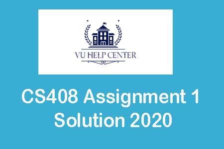 CS408 Assignment 1 Solution 2020