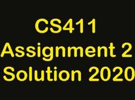 CS411 Assignment 2 Solution 2020