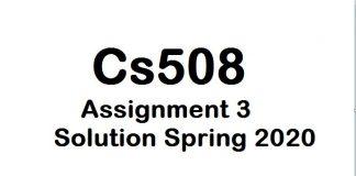 cs508 assignment 3 solution